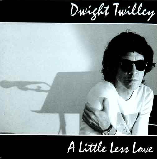 Dwight Twilley - A Little Less Love - 1999